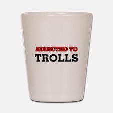 Addicted to Trolls Shot Glass