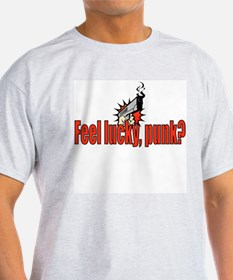 Feel Lucky Punk? T-Shirt