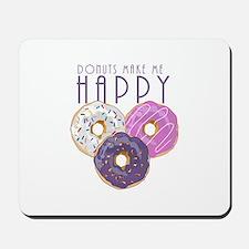 Donuts Make Me Happy Mousepad