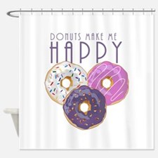 Donuts Make Me Happy Shower Curtain