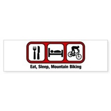 Eat, Sleep, Mountain Biking Bumper Bumper Sticker