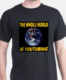 The Whole World Is YouTubing T-Shirt