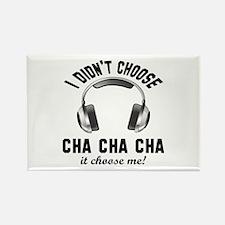 I did't choose Cha cha cha dance Rectangle Magnet