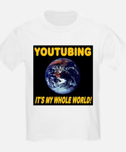 YouTubing It's My Whole World T-Shirt