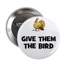 "Give Them The Bird 2.25"" Button (10 pack)"