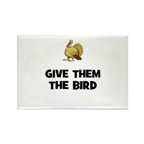 Give Them The Bird Rectangle Magnet (10 pack)