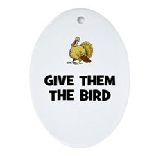 Give Them The Bird Oval Ornament