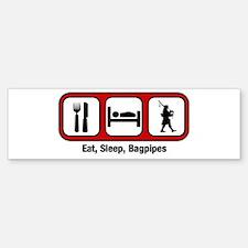 Eat, Sleep, Bagpipes Bumper Bumper Bumper Sticker