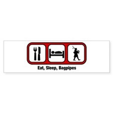 Eat, Sleep, Bagpipes Bumper Bumper Sticker
