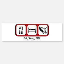 Eat, Sleep, BMX Bumper Bumper Bumper Sticker