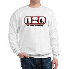 Eat, Sleep, Archaeology Sweatshirt