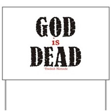 God Is Dead Yard Sign