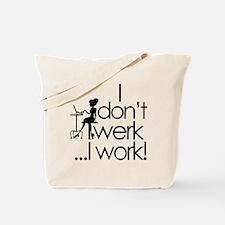 I dont twerk Tote Bag
