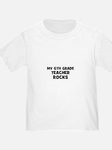 My 6th Grade Teacher Rocks T