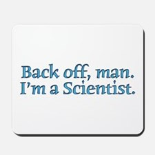 I'm A Scientist Quote Mousepad