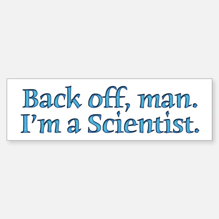 I'm A Scientist Quote Bumper Car Car Sticker