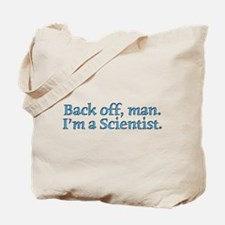 I'm A Scientist Quote Tote Bag