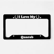 I Love My Quarab Horse License Plate Holder