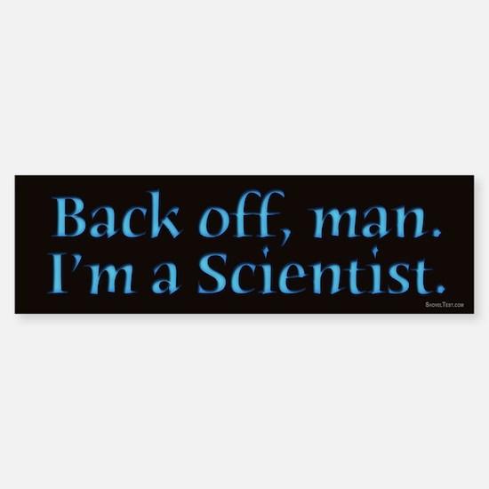I'm A Scientist Quote Bumper Bumper Bumper Sticker