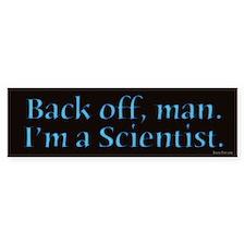 I'm A Scientist Quote Bumper Car Sticker