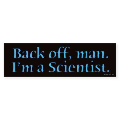 I'm A Scientist Quote Bumper Sticker