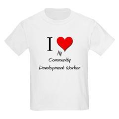 I Love My Community Development Worker T-Shirt