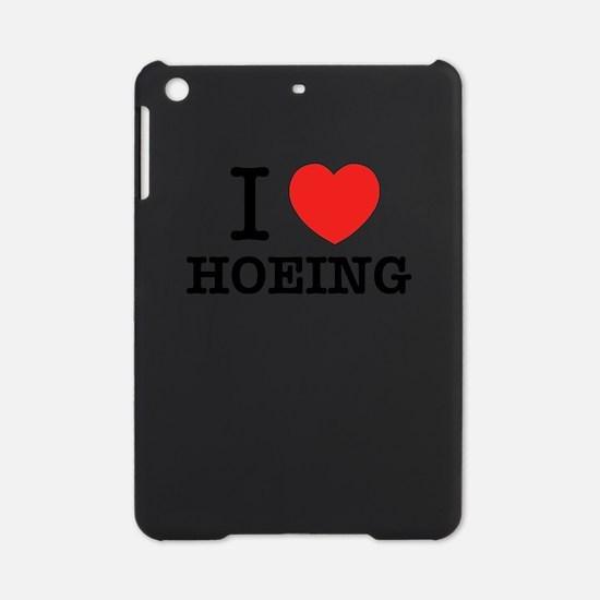 I Love HOEING iPad Mini Case