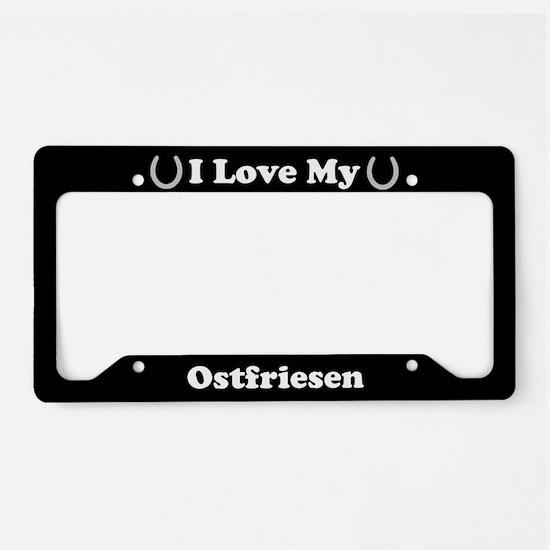 I Love My Ostfriesen Horse License Plate Holder