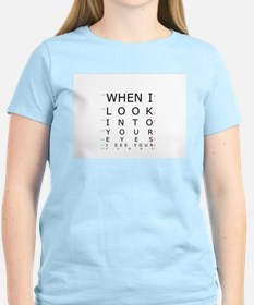 When I Look Into Your Eyes, I T-Shirt