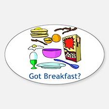 Got Breakfast? Oval Decal