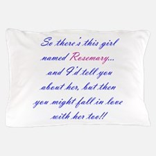 Be Rosemary Pillow Case