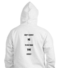 DON'T EXPECT ME... Hoodie