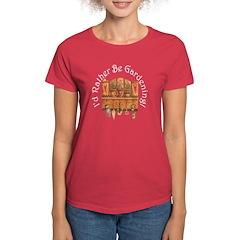 I'd Rather Be Gardening Women's Dark T-Shirt