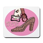 Will work for shoes forever Mousepad