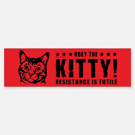 Obey the KITTY! Bumper Bumper Bumper Sticker
