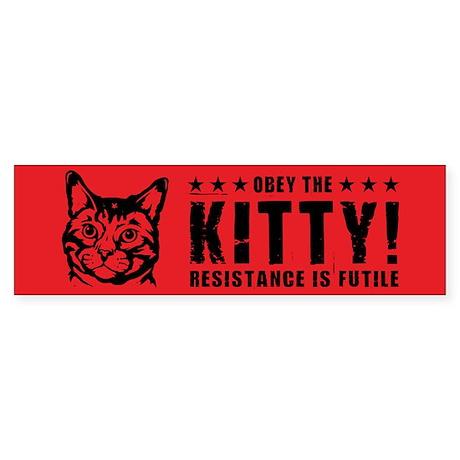 Obey the KITTY! Bumper Sticker