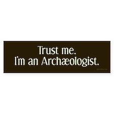 I'm An Archæologist Bumper Bumper Sticker