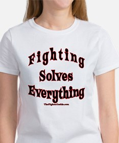 Fighting Solves Everything Women's T-Shirt