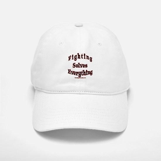 Fighting Solves Everything Baseball Baseball Cap