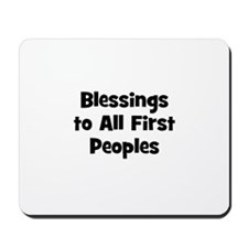 Blessings to All First People Mousepad