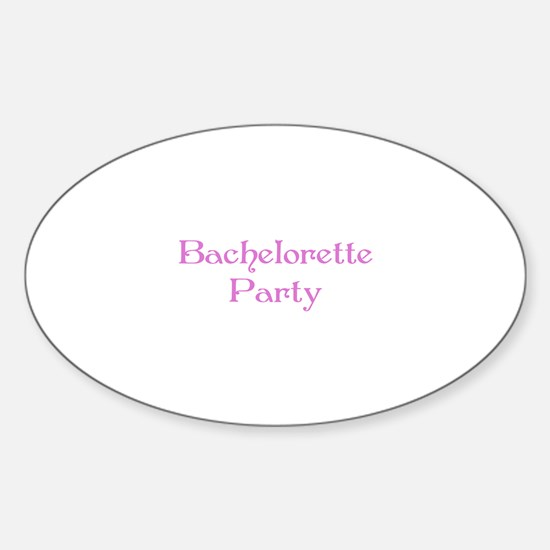 Bachelorette Party -LiL Pink Oval Decal