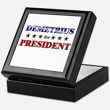 DEMETRIUS for president Keepsake Box