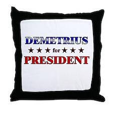 DEMETRIUS for president Throw Pillow