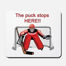 The puck stops Here!! Mousepad