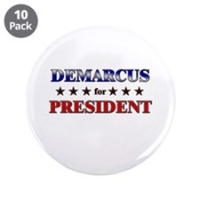 "DEMARCUS for president 3.5"" Button (10 pack)"