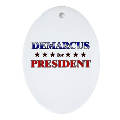 DEMARCUS for president Oval Ornament