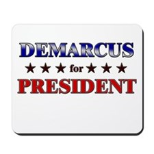 DEMARCUS for president Mousepad