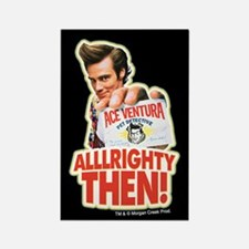 Ace Ventura Alllrighty Then! Rectangle Magnet