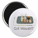 Got Wasabi? Magnet