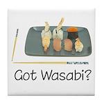 Got Wasabi? Tile Coaster